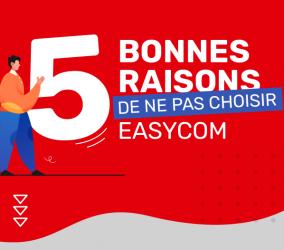les-5-bonnes-raisons-de-ne-pas-choisir-easycom